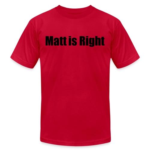 Matt is Right Shirt - Double Sided - Men's  Jersey T-Shirt