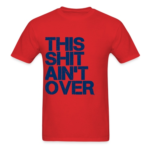 It Ain't Over - Men's T-Shirt