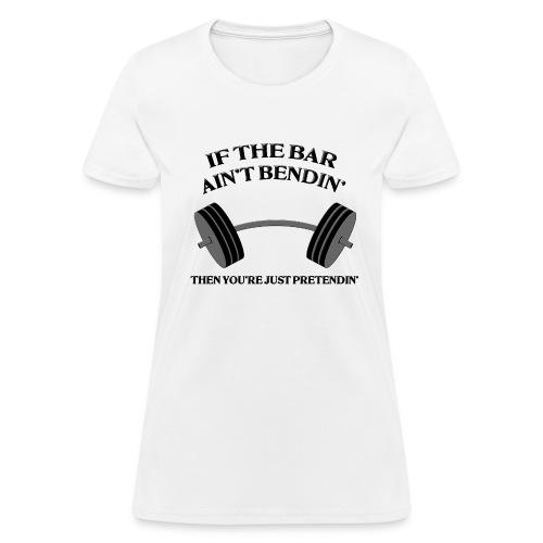 If the Bar Ain't Bendin' Women's Standard Weight T-Shirt - Women's T-Shirt
