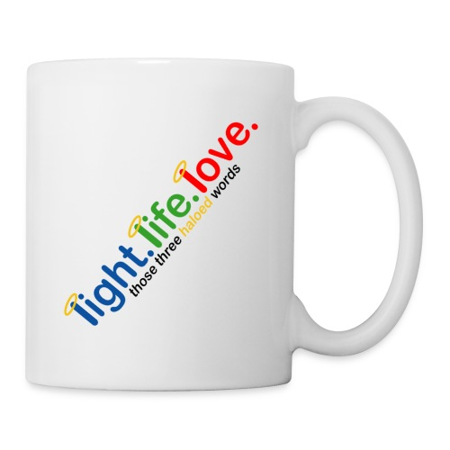 Light, Life, Love … those three haloed words - Coffee/Tea Mug