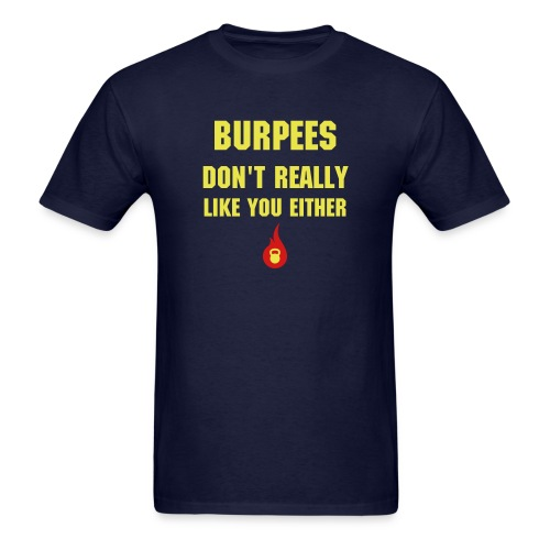 Burpees Don't Really Like You - Men's T-Shirt