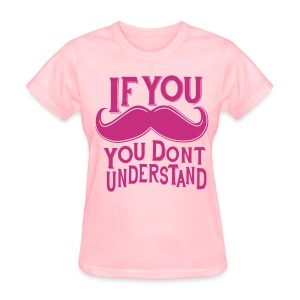 If You Mustache - Women's T-Shirt