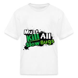 Kill All Slow-Bugs | Dubwars - Kids' T-Shirt