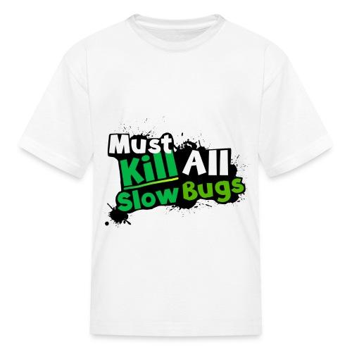 Kill All Slow-Bugs   Dubwars - Kids' T-Shirt