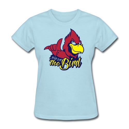 Give 'em the Bird shirt women - Women's T-Shirt