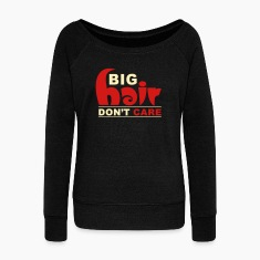 Big Hair Don't Care Long Sleeve Shirts