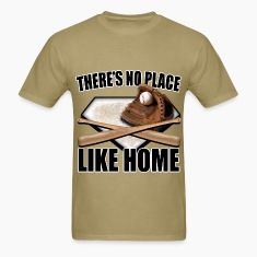 There's No Place Like Home T-Shirts
