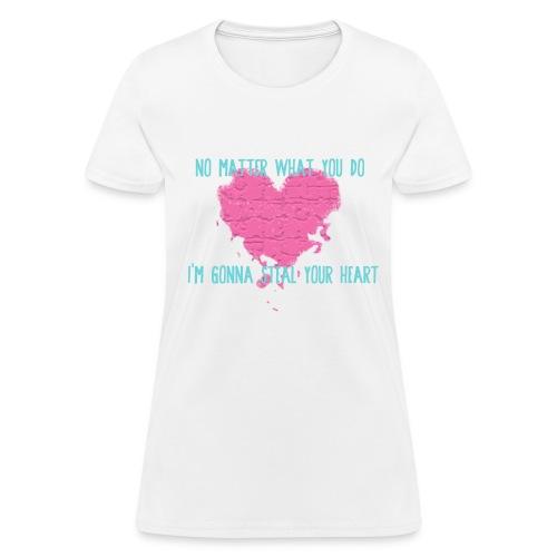 Steal Your Heart Women's Standard Weight T-Shirt - Women's T-Shirt