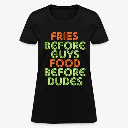 Fries Before Guys  - Women's T-Shirt