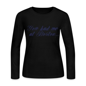You had me at Boston... - Women's Long Sleeve Jersey T-Shirt