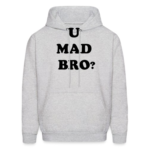 U MAD BRO? Jacket - Men's Hoodie