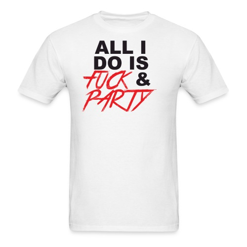 Fuck and Party - Men's T-Shirt