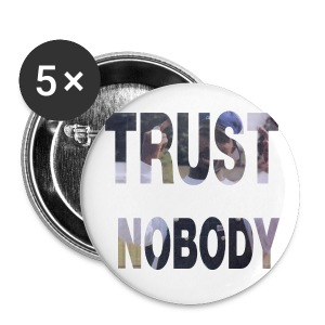 Trust Nobody  - Large Buttons