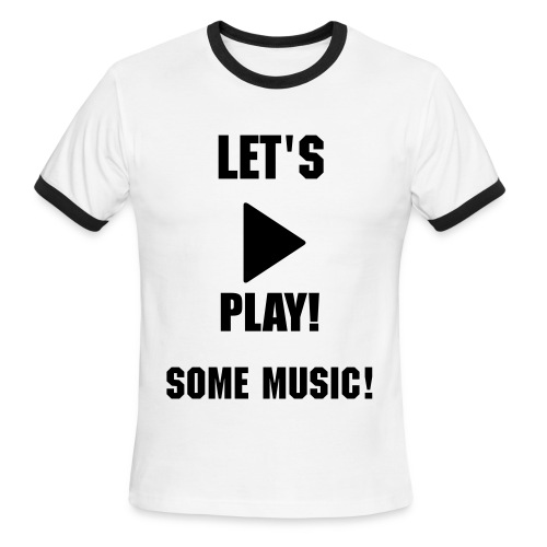 Let's Play Some Music T-Shirt - Men's Ringer T-Shirt
