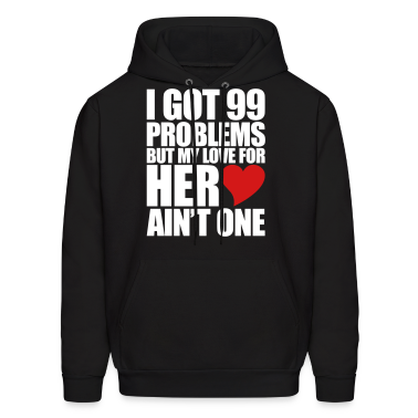 99 Problems for her Hoodies