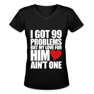 99 Problems for him Women's T-Shirts