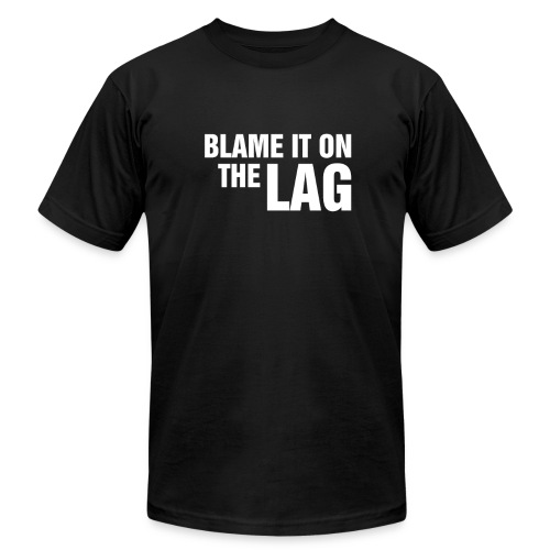 Blame the Lag - Men's  Jersey T-Shirt