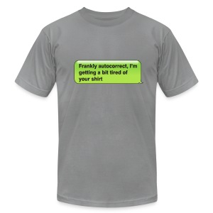 Frankly Autocorrect - Men's T-Shirt by American Apparel