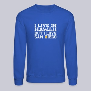 Live Hawaii Love San Diego - Crewneck Sweatshirt
