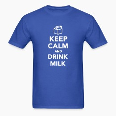 Keep calm and drink Milk T-Shirts