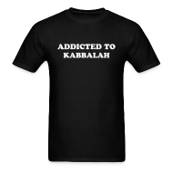 T-Shirts ~ Men's T-Shirt ~ ADDICTED TO KABBALAH T-Shirt