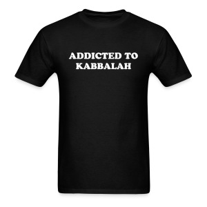 ADDICTED TO KABBALAH T-Shirt - Men's T-Shirt