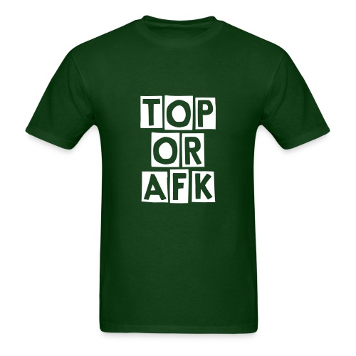 TOP or AFK - Men's T-Shirt