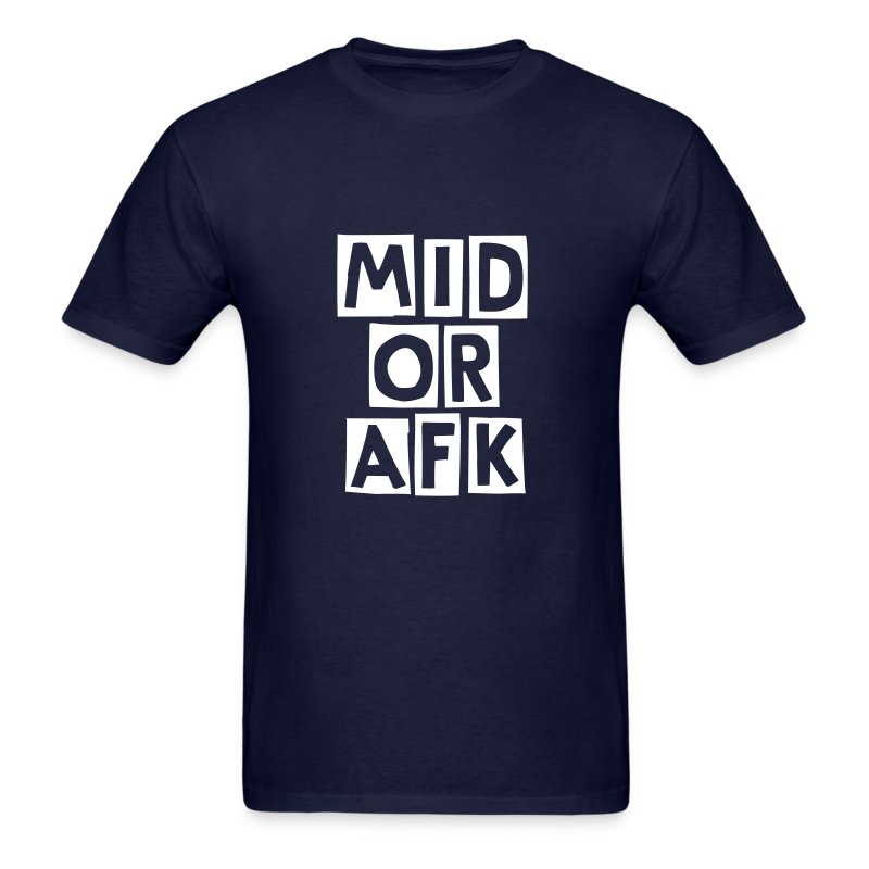 Mid or AFK - Men's T-Shirt