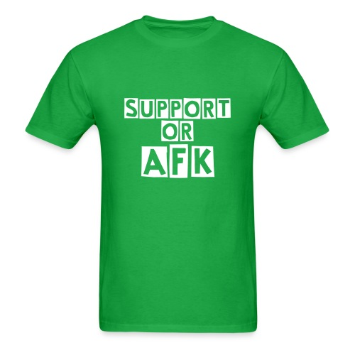 SUPPORT or AFK - Men's T-Shirt