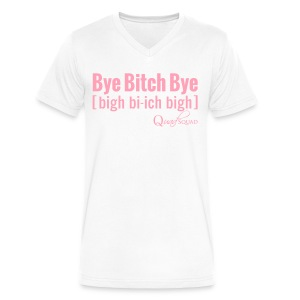 Bye Bitch Bye - Men's V-Neck T-Shirt by Canvas