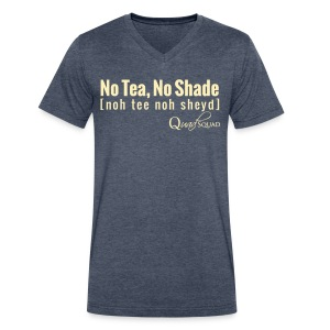 No Tea No Shade - Men's V-Neck T-Shirt by Canvas