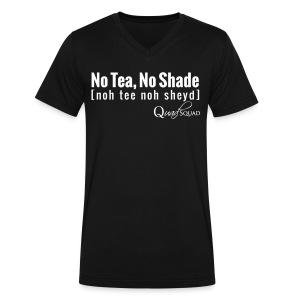 No Tea No Shade - Men's V-Neck T-Shirt by Canvas