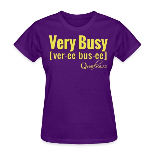 Very Busy - Women's T-Shirt