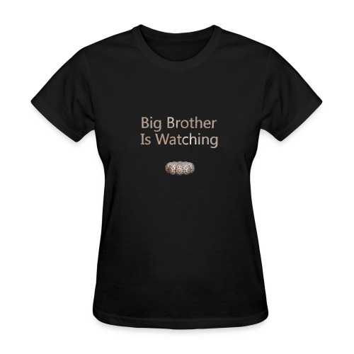 Big Brother Is Watching - Women's T-Shirt