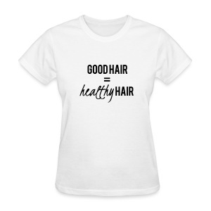 Good Hair Is Healthy Hair Length Check T-Shirt - Women's T-Shirt