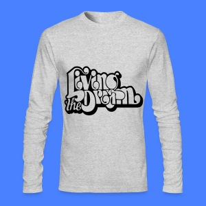 Living The Dream Long Sleeve Shirts - Men's Long Sleeve T-Shirt by Next Level