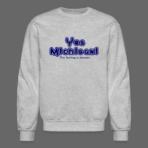 Yes Michigan! - Crewneck Sweatshirt