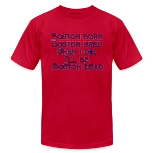 Boston Born Boston Bred - Men's T-Shirt by American Apparel