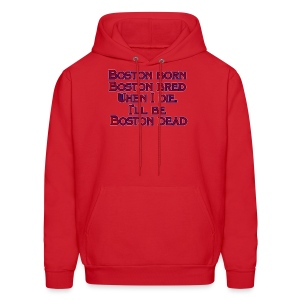 Boston Born Boston Bred - Men's Hoodie