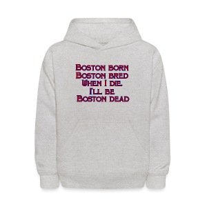 Boston Born Boston Bred - Kids' Hoodie