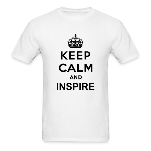 Keep Calm And Inspire T-Shirt - Men's T-Shirt