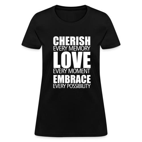 Cherish, Love, Embrace (female) - Women's T-Shirt