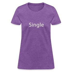 Single Women's T-Shirt - Women's T-Shirt
