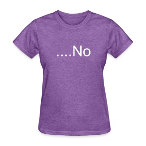 No Women's T-Shirt - Women's T-Shirt