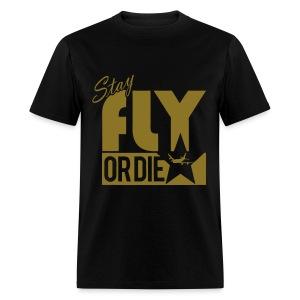 Stay Fly or Die - Men's T-Shirt