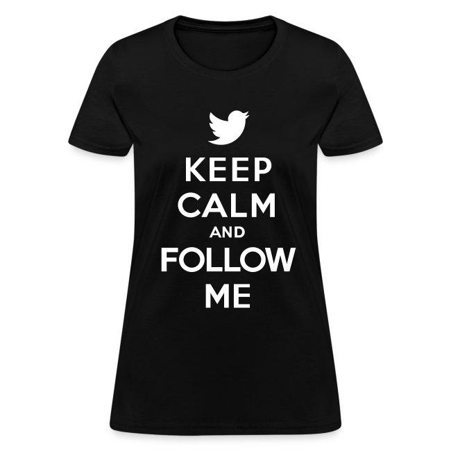 Keep Calm and Follow Me Women