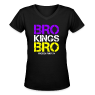 Women's T-Shirts ~ Women's V-Neck T-Shirt ~ Bro! Kings! Bro!