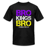 T-Shirts ~ Men's T-Shirt by American Apparel ~ Bro Kings Bro!