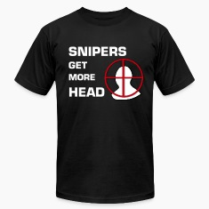 """Snipers Get More Head"" T-Shirt"