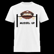 T-Shirts ~ Men's T-Shirt ~ Mussel Up!